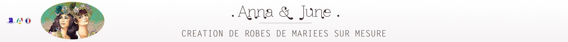 Anna & June, création de robes de mariées sur mesure haut de gamme